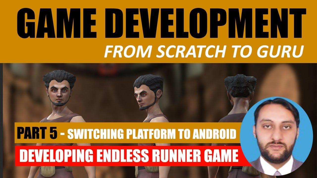Part 05 - Switching Platform To Android | Game Development From Scratch To Guru