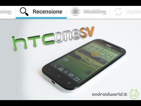 HTC One SV, recensione in italiano by AndroidWorld.it
