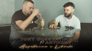 Tony Cossentino Ft. Anthony - Aspettanne a Libertà (Video Ufficiale 2018)