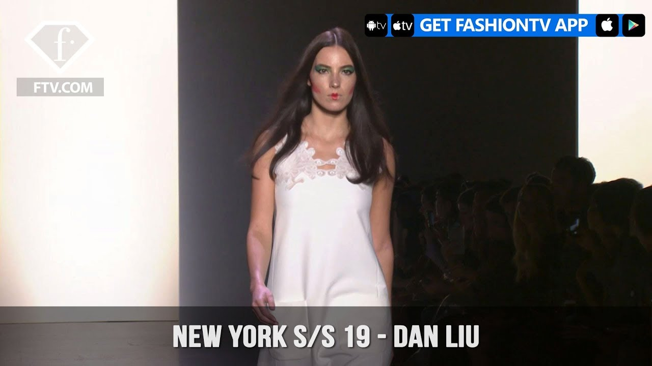 New York Fashion Week Spring/Summer 2019 - Dan Liu | FashionTV | FTV