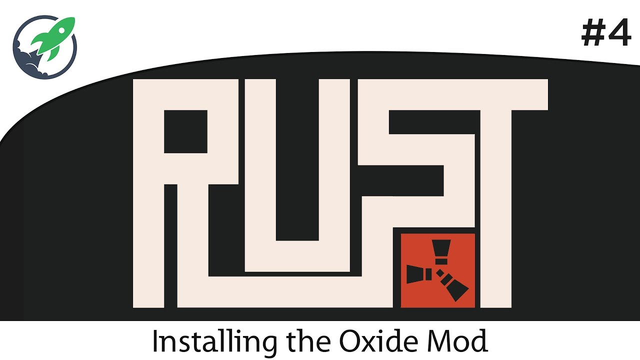 Nitrous Networks - How to Install Oxide mod on Rust