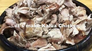 Lets make Kalua Chicken!