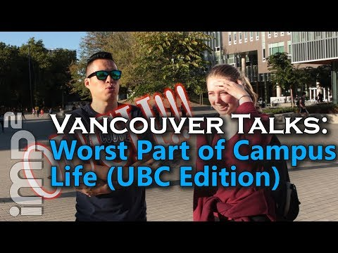 Worst Part of Campus Life [UBC Edition] - Vancouver Talks
