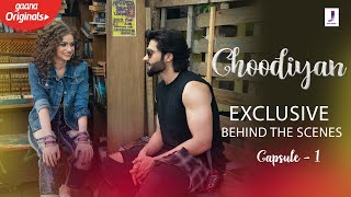 Choodiyan Exclusive Behind The Scenes | Jackky Bhagnani | Dytto | Capsule 1