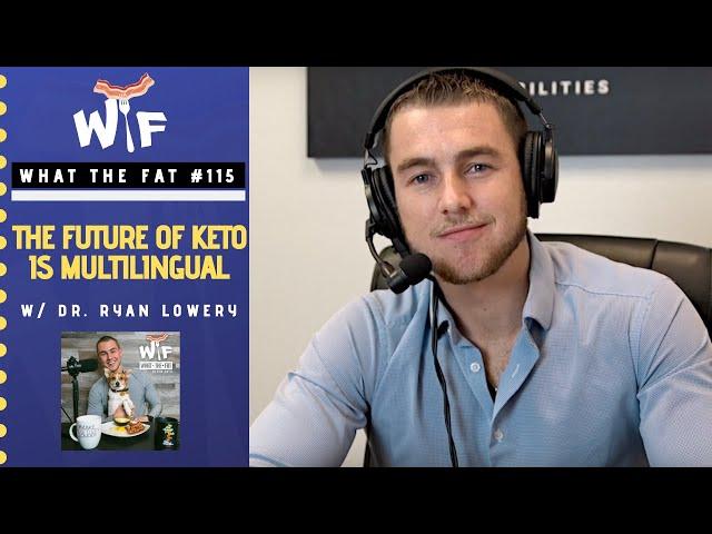 WTF #115 - The future of keto is multilingual