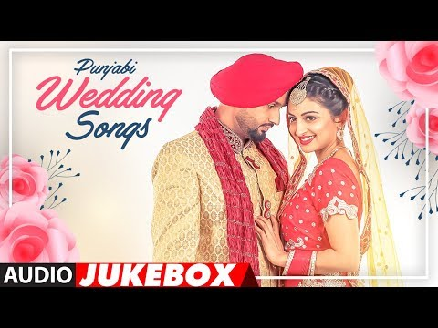 Punjabi Wedding Songs | Audio Jukebox | Latest Punjabi Songs 2018 | T-Series Apna Punjab