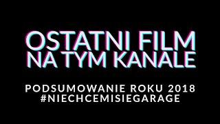 Ostatni film na tym kanale - Podsumowanie roku 2018