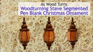 Woodturning Stave Segmented Pen Blank Christmas Ornament