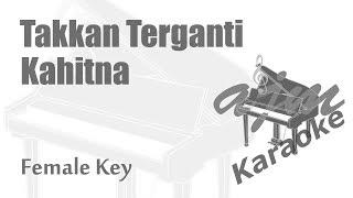 Kahitna Takkan Terganti Female Key Karaoke Ayjeeme Karaoke