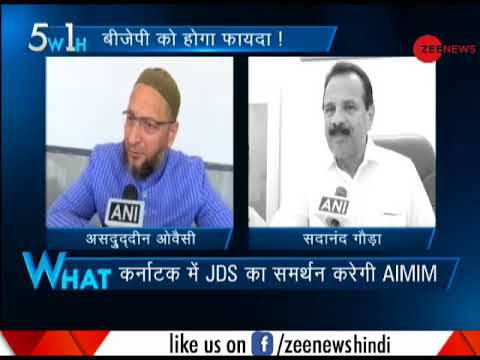 5W1H: New twist in Karnataka polls, Asaduddin Owaisi's AIMIM to back JD(S)