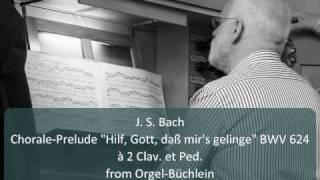 "J. S. Bach - Chorale-Prelude ""Hilf, Gott, daß mir"