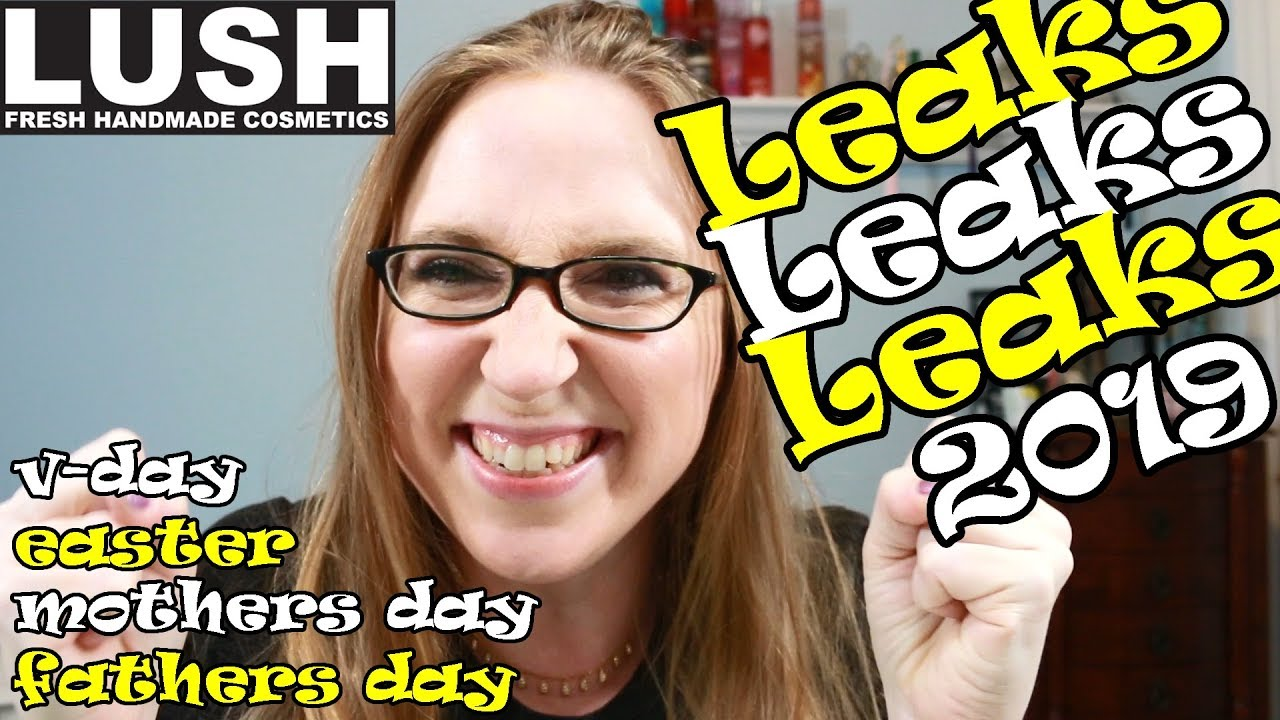 New Lush Leaks 2019 Valentine S Day Easter Mother S Day Father S Day