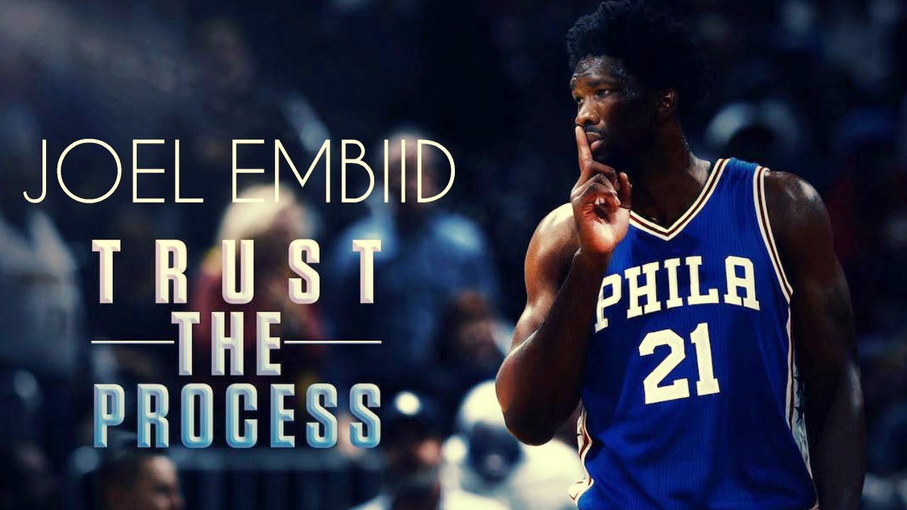 Image result for joel embiid trust the process