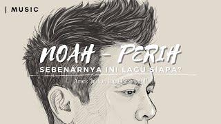 Noah - Perih | SEBENARNYA INI LAGU SIAPA?!