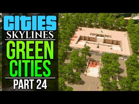 Cities: Skylines Green Cities | PART 24 | CENTRAL PARK