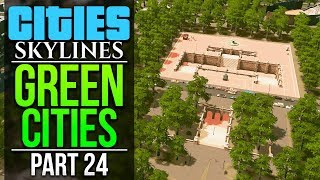 Cities Skylines Green Cities  PART 24  CENTRAL PARK