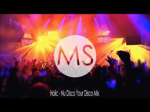 Holic - Nu Disco Your Disco Mix