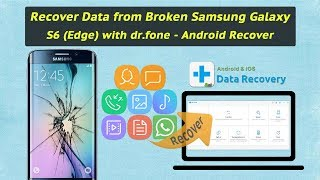 Recover Data from Broken Samsung Galaxy S6 (edge) with dr.fone - Android Recover