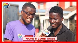 NAME 5 COUNTRIES   Street Quiz   Funny Videos   Funny African Videos   African Comedy  