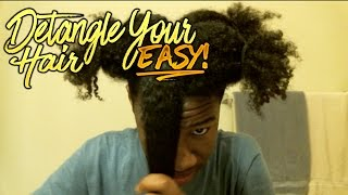 How To Detangle Natural Hair?! Very Easy!