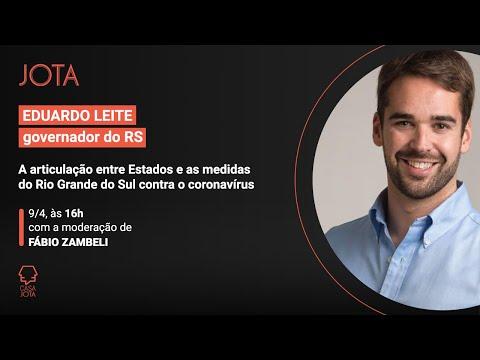 Eduardo Leite: A articulação entre governadores e as medidas do RS contra o coronavírus