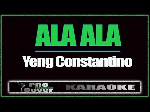 Ala ala - YENG CONSTANTINO (KARAOKE)