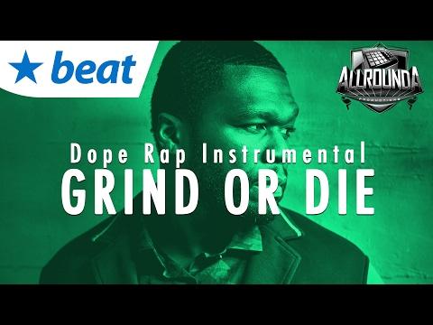 Hard Hitting Rap Beat Hip Hop Instrumental - GRIND OR DIE - Free DL