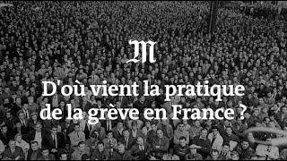Do vient la pratique de la grve en France