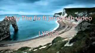 copy of nelly ft jeremih the fix song lyrics