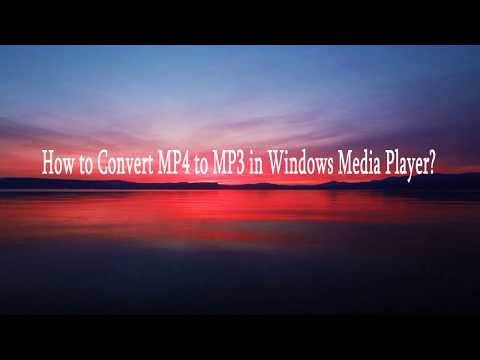 How To Convert MP4 To MP3 In Windows Media Player