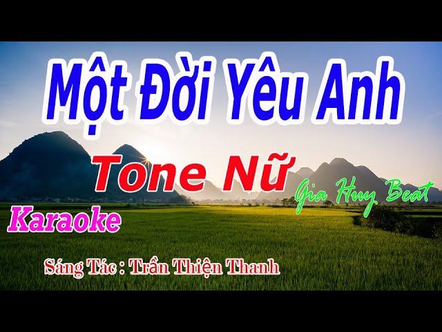 Một Đời Yêu Anh - Karaoke - Tone Nữ - Nhạc Sống - gia huy beat