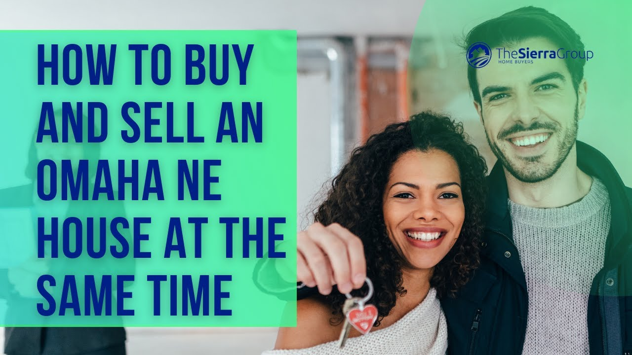 How To Buy And Sell An Omaha NE House At The Same Time