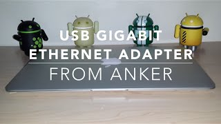 [REVIEW] USB 3.0 to RJ45 Gigabit Ethernet Adapter from Anker