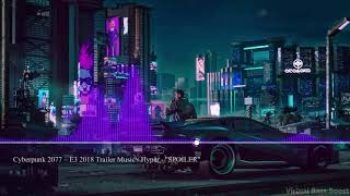 Cyberpunk 2077 – E3 2018 Trailer Music / Hyper - ''SPOILER'' [Bass Boosted]