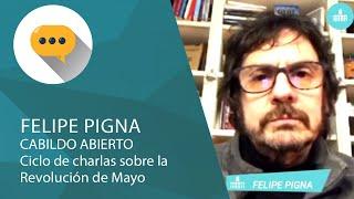 FELIPE PIGNA - Cabildo Abierto - Ciclo de charlas sobre la Revolución de Mayo