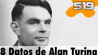 8 Datos para conocer a Alan Turing | 519 What the fact! Datos Curiosos