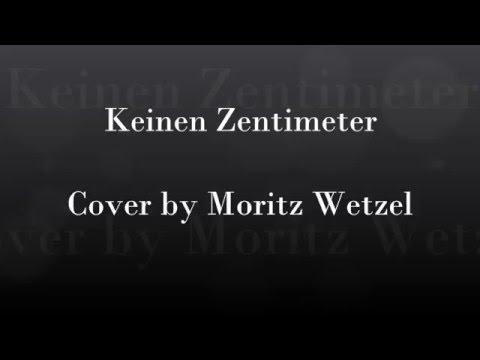 Keinen Zentimeter - Cover by Moritz Wetzel
