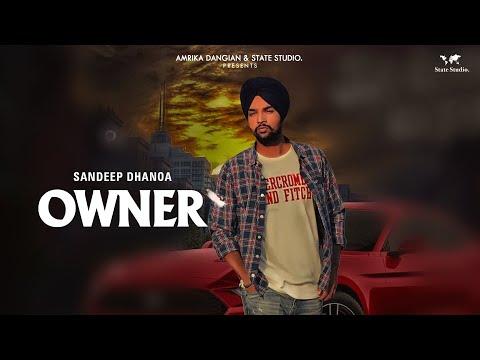 Owner   Sandeep Dhanoa   Lyrical Video   Latest Punjabi Song 2018