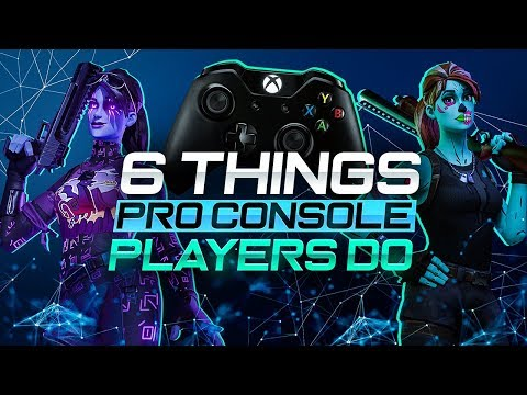 6 Things That All PRO Console Fortnite Players Do! (PS4 + Xbox Fortnite Tips)