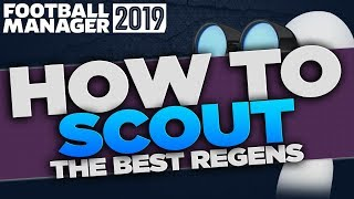 How To Scout The Best Regens / Newgens in Football Manager 2019 | FM19 How To Guide & Tips