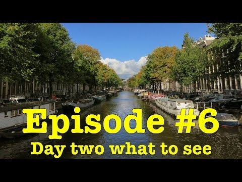 What to do and see in Amsterdam and the I amsterdam city card -   (Episode 6)