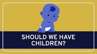 Should We Have Children? - Political | WIRELESS PHILOSOPHY (corrected version)