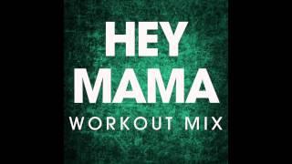 Hey Mama Workout Remix