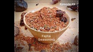 How to Make Fajita Seasoning in 5 Minutes | Episode 23