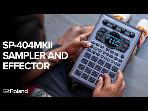 Introducing the Roland SP-404MKII Creative Sampler and Effector