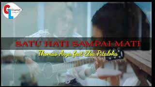 Download Thomas Arya feat Elsa Pitaloka - satu hati sampai mati ( lirik ) by gudang lagu channel