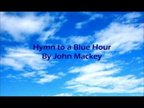 Hymn to a Blue Hour By John Mackey