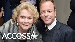 Kiefer Sutherland Mourns Loss Of Mother Shirley Douglas
