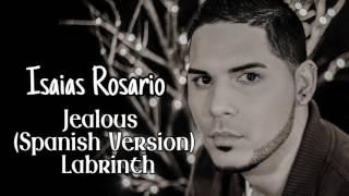 "Download Lagu Labrinth ""Jealous"" (Spanish Version) - Isaias Rosario Mp3"