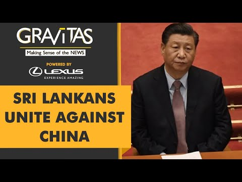 Gravitas: Uproar in Sri Lanka over Chinese project